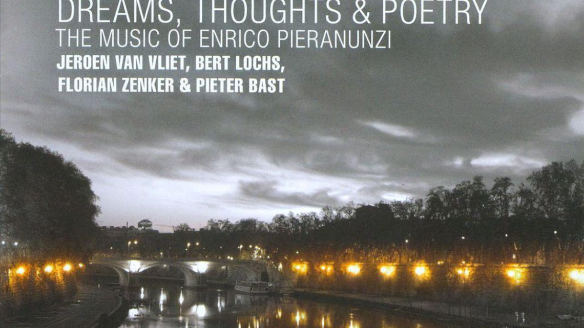Dreams, Thoughts & Poetry, The music of Enrico Pieranunzi