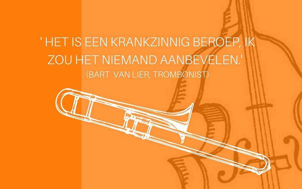 Bart van Lier (trombone) ' Het is een krankzinnig beroep, ik zou het niemand aanbevelen.'